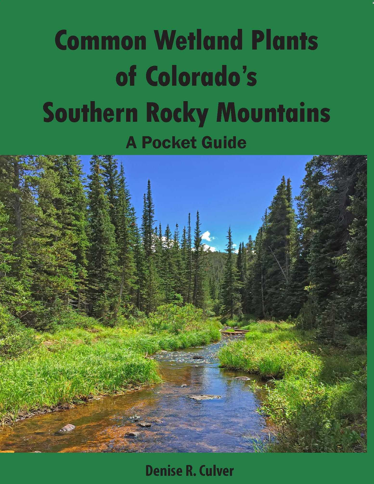 Common Wetland Plants of Colorado's Southern Rocky Mountains: A Pocket Guide